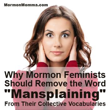 Mormon Feminist Mansplaining