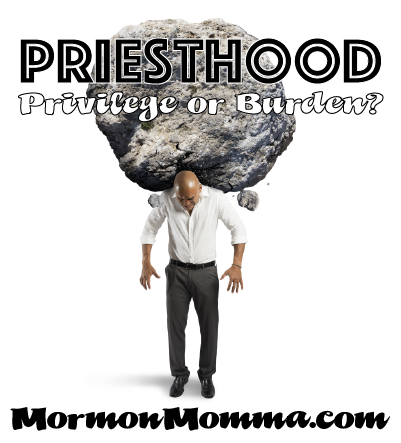Priesthood: Privilege or Burden?
