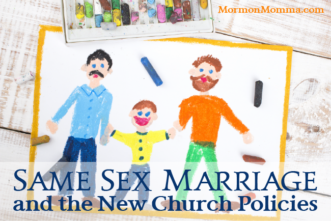 Same Sex Marriage and the New Church Policies