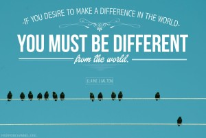 You Must Be Different From the World