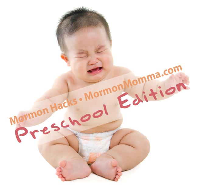 Mormon Hacks: Preschool Edition
